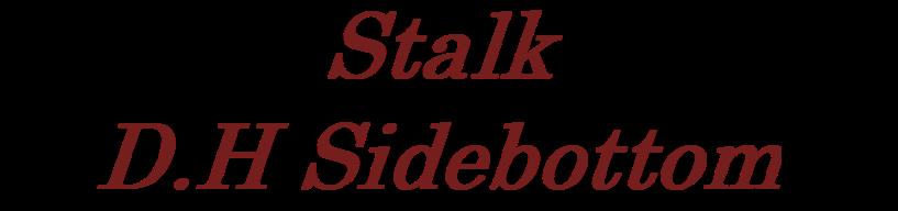 Stalk D.H